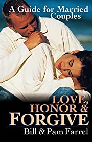 Love, Honor & Forgive: A Guide for Married…