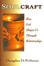 Soulcraft: How God Shapes Us Through…