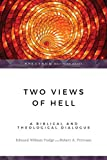 Peterson, Robert A.: Two Views of Hell: A Biblical & Theological Dialogue