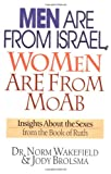 Norman Wakefield: Men Are from Israel, Women Are from Moab: Insights about the Sexes from the Book of Ruth