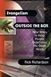 Richardson, Rick: Evangelism Outside the Box: New Ways to Help People Experience the Good News