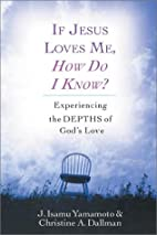 If Jesus Loves Me, How Do I Know:…