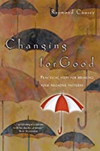 Changing for Good: Practical Steps for…