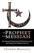 The Prophet & the Messiah : An Arab…
