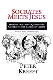 Kreeft, Peter: Socrates Meets Jesus: History's Greatest Questioner Confronts the Claims of Christ