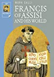 Galli, Mark: Francis of Assisi and His World