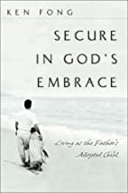 Secure in God's Embrace: Living As the…