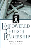 Dodd, Brian J.: Empowered Church Leadership: Ministry in the Spirit According to Paul