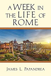 A Week in the Life of Rome by James L.…