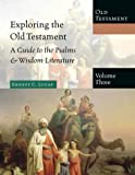 Lucas, Ernest C.: Exploring the Old Testament: A Guide to the Psalms & Wisdom Literature