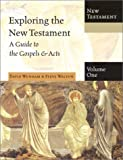 Walton, Steve: Exploring the New Testament: A Guide to the Gospels & Acts