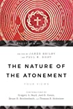 Beilby, James K.: The Nature of the Atonement: Four Views
