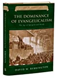 Bebbington, D. W.: The Dominance of Evangelicalism: The Age of Spurgeon And Moody