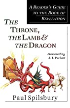 The Throne, the Lamb & the Dragon: A…