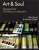 Chaplin, Adrienne: Art and Soul: Signposts for Christians in the Arts