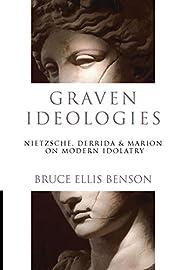 Graven ideologies : Nietzsche, Derrida &…