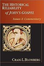 The Historical Reliability of John's Gospel:…