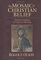 The Mosaic of Christian Belief by Roger E.…