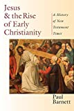 Barnett, Paul: Jesus & the Rise of Early Christianity: A History of New Testament Times