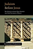 Tomasino, Anthony J.: Judaism Before Jesus: The Ideas and Events That Shaped the New Testament World