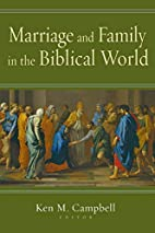 Marriage and Family in the Biblical World by…