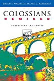 Walsh, Brian J.: Colossians Remixed: Subverting the Empire