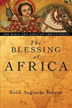 The Blessing of Africa: The Bible and…
