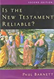 Barnett, Paul: Is The New Testament Reliable?