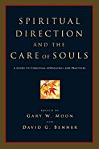 Spiritual Direction and the Care of Souls: A…