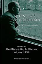 C. S. Lewis as Philosopher: Truth, Goodness…