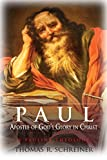 Schreiner, Thomas R.: Paul, Apostle of God's Glory in Christ: A Pauline Theology
