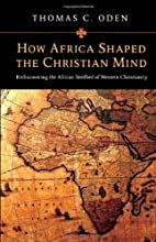 How Africa Shaped the Christian Mind:…