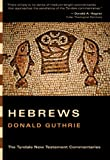 Guthrie, Donald: The Epistle to the Hebrews