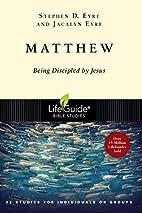 Matthew (Lifeguide Bible Studies) by Stephen…