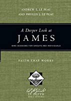 A Deeper Look at James: Faith That Works…