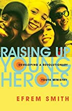 Raising Up Young Heroes: Developing a…
