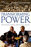 Linthicum, Robert C.: Transforming Power: Biblical Strategies for Making a Difference in Your Community
