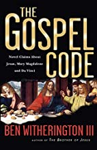 The Gospel Code: Novel Claims About Jesus,…