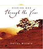 Willard, Dallas: Hearing God Through the Year (Through the Year Devotionals)