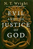 Wright, N. T.: Evil And the Justice of God