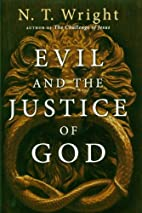 Evil And the Justice of God by N. T. Wright