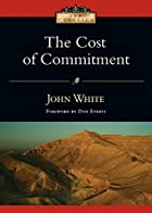 The Cost of Commitment (IVP Classics) by…