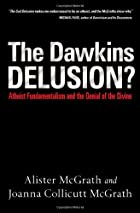 The Dawkins Delusion? by Alister E. McGrath