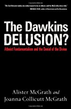 The Dawkins Delusion? by Alister McGrath