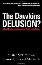 The Dawkins Delusion? by Alister E. McGrath