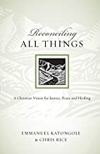 Reconciling All Things: A Christian Vision…