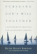 Pursuing God's Will Together: A…