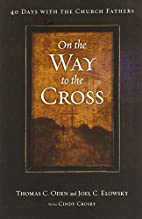 On the Way to the Cross: 40 Days with the…
