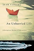 An Unhurried Life: Following Jesus'…
