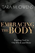 Embracing the Body: Finding God in Our Flesh…